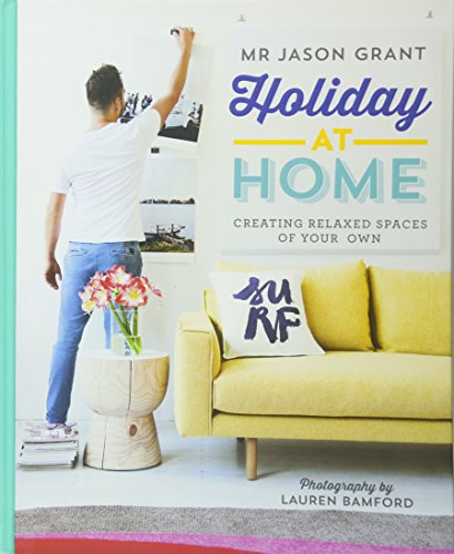 9781742707006: Holiday at Home: Creating Relaxed Spaces of Your Own