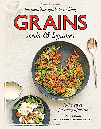 9781742707358: Grains: 150 Recipes for Every Appetite