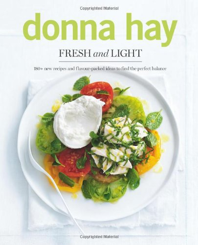 9781742707440: Fresh and Light: 180+ New Recipes and Flavour-packed Ideas to Find the Perfect Balance