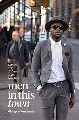 9781742707815: Men In This Town: London, Tokyo, Sydney, Milan and New York