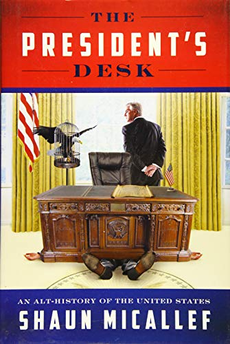 9781742707877: The President's Desk: An Alt-History of the United States