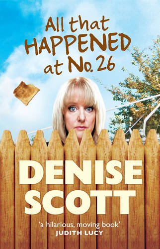 All That Happened at Number 26 (Paperback): Denise Scott