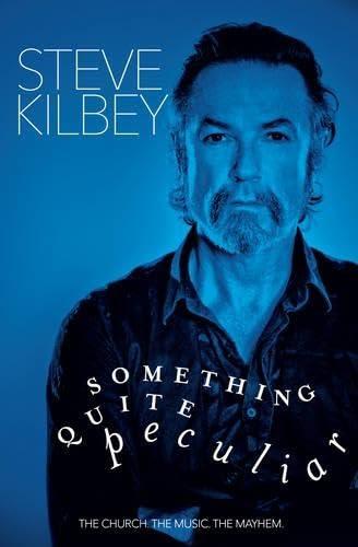 Something Quite Peculiar (Paperback): Steve Kilbey