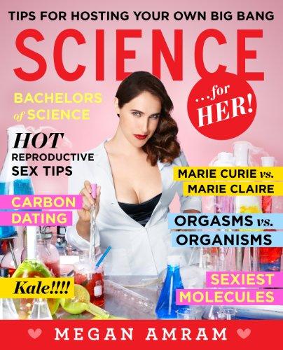 Science...For Her!: Megan Amram
