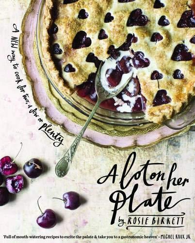 9781742709147: A Lot on Her Plate: A New Way to Cook For Two, A Few or Plenty
