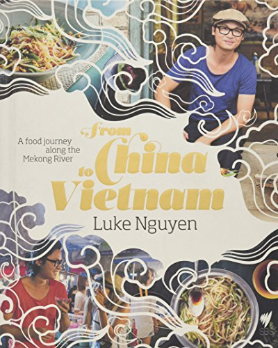 9781742709895: From China to Vietnam: A Food Journey Down the Mekong River
