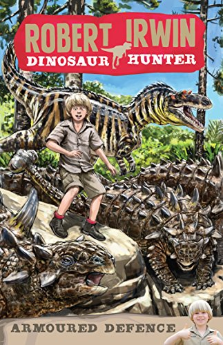 9781742750910: Armoured Defence (Robert Irwin Dinosaur Hunter)