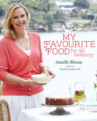 My Favourite Food for All Seasons: Bloom, Janelle; Brown,