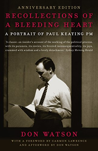 9781742751993: Recollections of a Bleeding Heart: A Portrait of Paul Keating PM