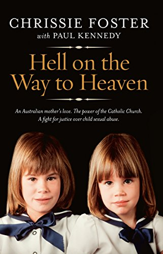 9781742753041: Hell on the Way to Heaven. Chrissie Foster, Paul Kennedy