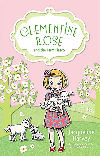 Clementine Rose and the Farm Fiasco: Harvey, Jacqueline