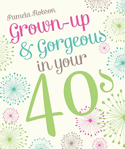 9781742758077: Grown-Up & Gorgeous in Your 40s