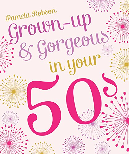 9781742758084: Grown-Up & Gorgeous in Your 50s