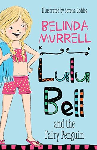 Lulu Bell and the Fairy Penguin: Murrell, Belinda