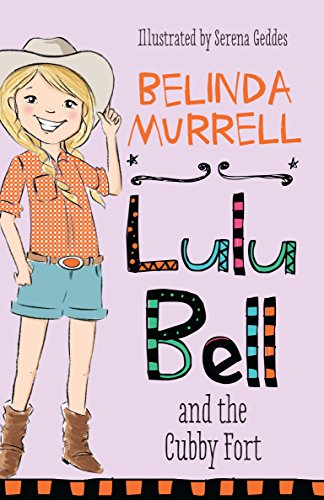 Lulu Bell and the Cubby Fort: Murrell, Belinda