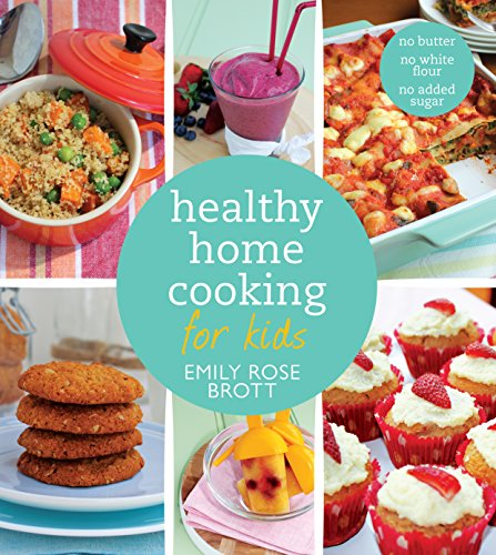 9781742759999: Healthy Home Cooking for Kids