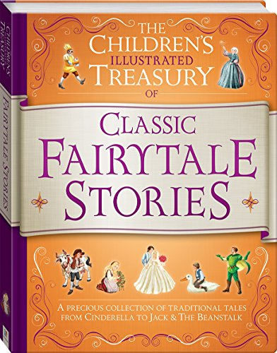9781742819716: The Children's Illustrated Treasury of Classic Fairy Tale Stories