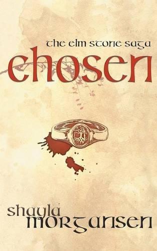 Chosen (The Elm Stone Saga): Morgansen, Shayla