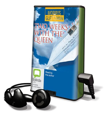 Two Weeks with the Queen [With Earbuds] (Playaway Children) (1742852602) by Morris Gleitzman