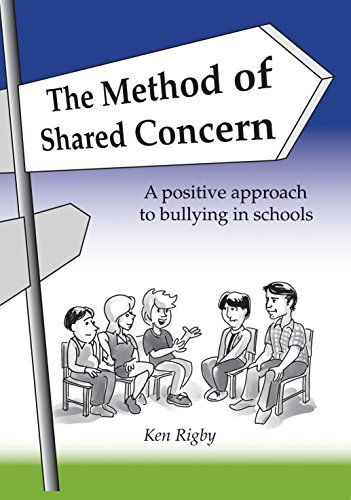 The Method of Shared Concern: A Positive Approach to Bullying in Schools: Rigby, Ken