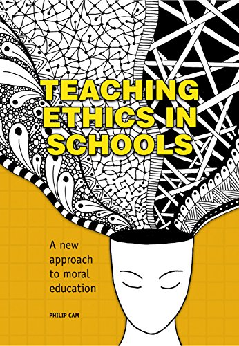 Teaching Ethics in Schools: A new approach to moral education (174286063X) by Philip Cam