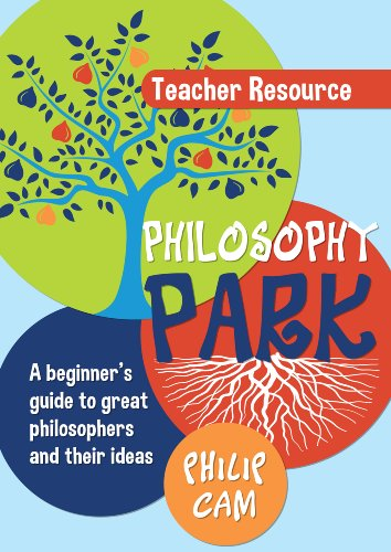 Philosophy Park: A beginner's guide to great philosophers and their ideas (Teacher resource) (174286192X) by Philip Cam