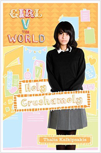 Holy Crushamoly (Girl V The World): Kalkipsakis, Thalia