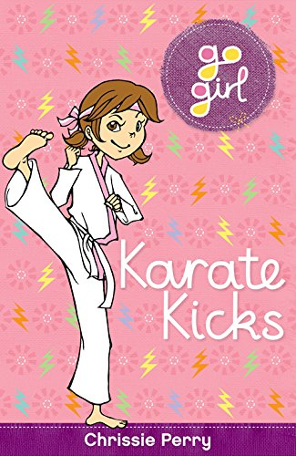 Karate Kicks (Go Girl): Perry, Chrissie