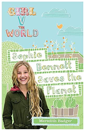 9781742977058: Sophie Bennett Saves the Planet (Girl V The World)