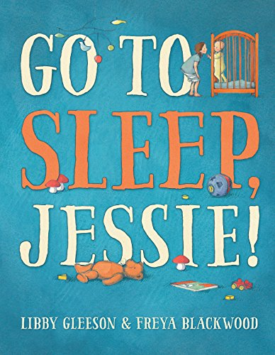 Go to Sleep, Jessie! (Hardcover): Libby Gleeson