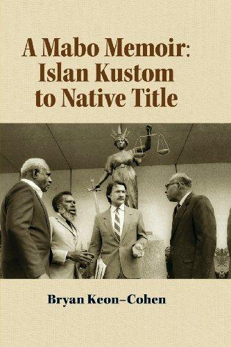 A Mabo Memoir: Islan Kustom to Native: Bryan Keon-Cohen