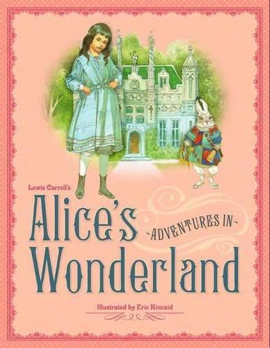 Alice's Adventures in Wonderland: Kincaid, Eric