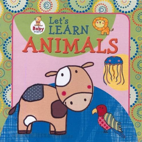 9781743008331: Baby Steps: Let's Learn Animals