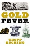 9781743009918: Gold Fever A Rollicking History of the Australian Goldrush