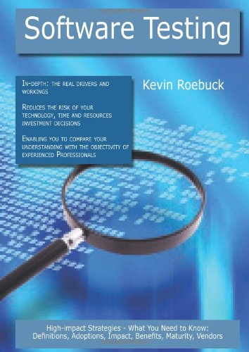 Software Testing: High-impact Strategies - What You Need to Know: Definitions, Adoptions, Impact, ...