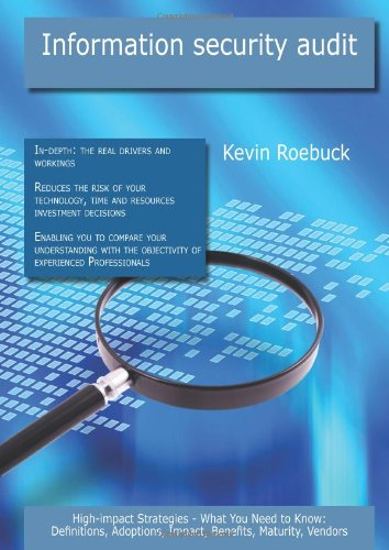 Information security audit: High-impact Strategies - What: roebuck, kevin (author)