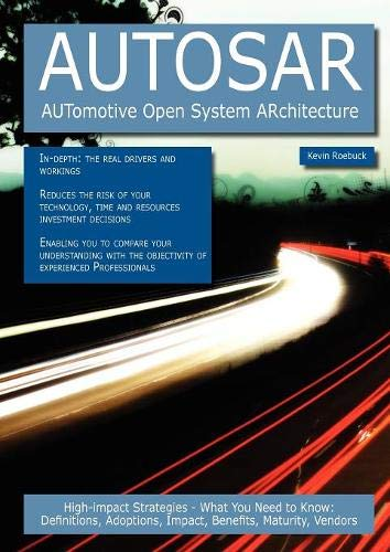 Autosar - Automotive Open System Architecture: High-Impact: Roebuck, Kevin