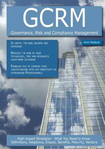 Gcrm - Governance, Risk and Compliance Management: Roebuck, Kevin