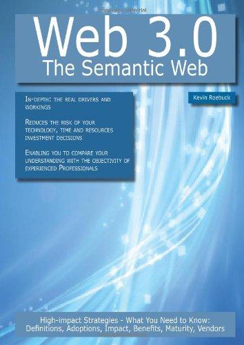 Web 3.0 - The Semantic Web: High-Impact: Roebuck, Kevin