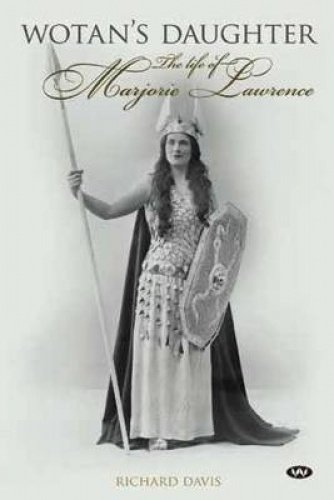 9781743051221: Wotan's Daughter: The life of Marjorie Lawrence