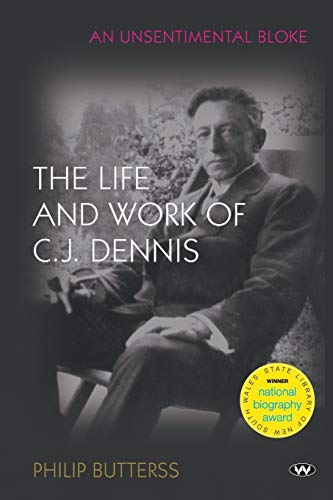 9781743052877: An Unsentimental Bloke: The life and work of C.J. Dennis