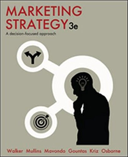 Marketing Strategy: A Decision-Focused Approach (Paperback): Orville C. Walker