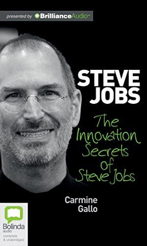 The Innovation Secrets of Steve Jobs: Gallo, Carmine