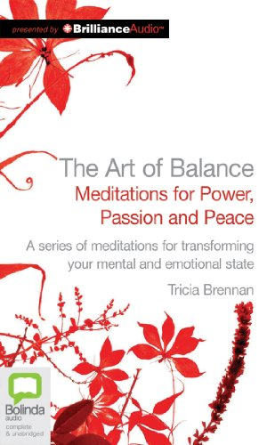 The Art of Balance: Meditations for Power, Passion and Peace: Tricia Brennan