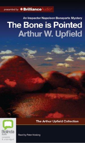 The Bone is Pointed (Inspector Napoleon Bonaparte: Arthur Upfield Collection): Upfield, Arthur