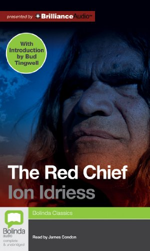 The Red Chief: Idriess, Ion