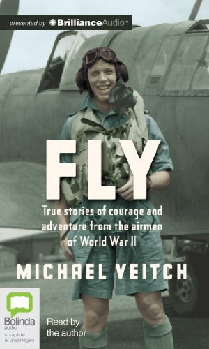 9781743140338: Fly: True Stories of Courage and Adventure from the Airmen of World War II