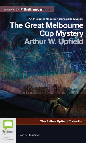 The Great Melbourne Cup Mystery (The Arthur Upfield Collection): Upfield, Arthur William