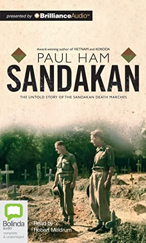 Sandakan: The Untold Story of the Sandakan Death Marches: Ham, Paul