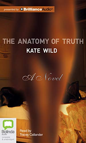 The Anatomy of Truth: Kate Wild